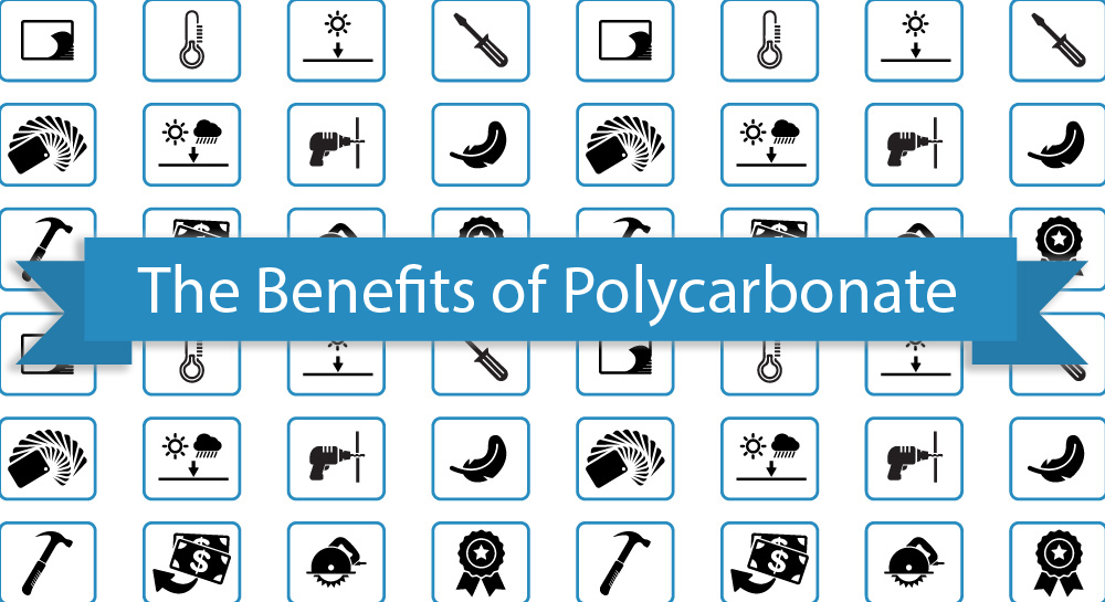 What Are The Benefits Of Polycarbonate?